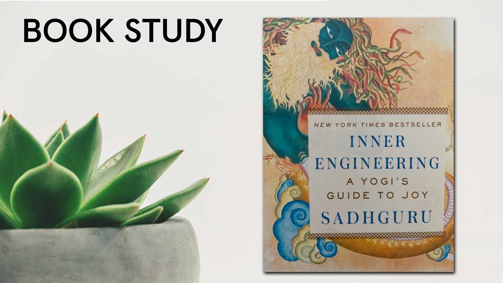 Book Study: Sadhguru's Inner Engineering